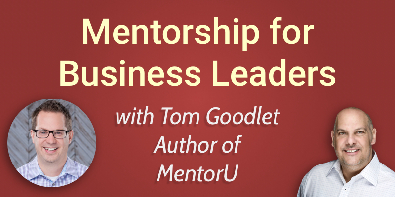 Interview with Tom Goodlet, author of MentorU, on mentorship