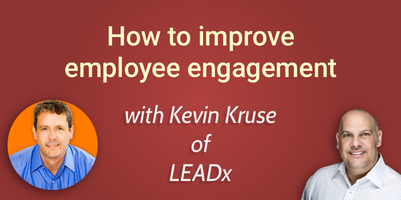Kevin Kruse on Employee Engagement