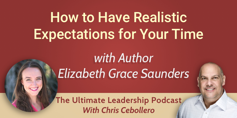 How to Have Realistic Expectations for Your Time