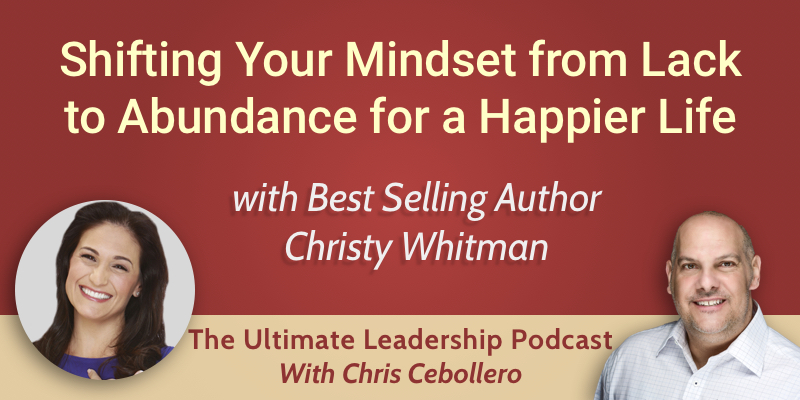 Shifting Your Mindset from Lack to Abundance for a Happier Life