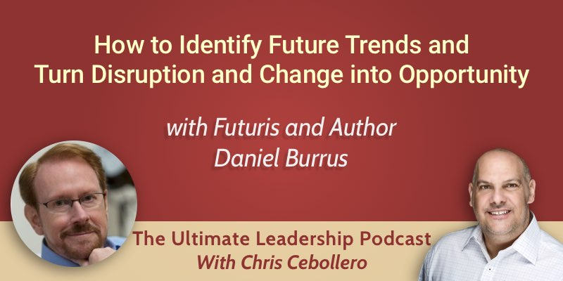 How to identify future trends and turn disruption and change into opportunity
