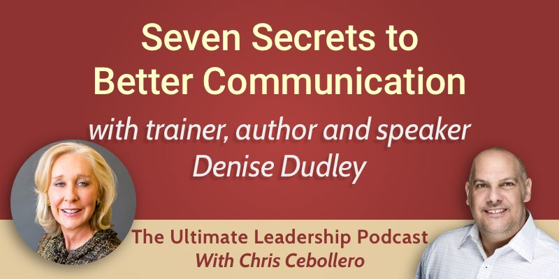Seven Secrets to Better Communication
